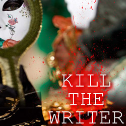 KILL THE WRITER – in developement!